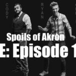 Spoils of Akron Podcast announces live 100th episode Aug. 22